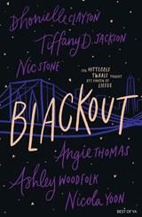 Blackout   Nicola Yoon ; Angie Thomas ; Nic Stone ; Dhonielle Clayton ; Tiffany Jackson ; Ashley Woodfolk   9789000376827