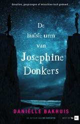 De laatste uren van Josephine Donkers   Daniëlle Bakhuis   9789000377541