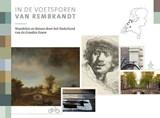 In de voetsporen van Rembrandt | Hilbert Lootsma | 9789018045531