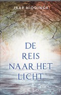 De reis naar het licht   Jaap Hiddinga  