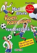 Het grote Koen Kampioen voetbalboek   Fred Diks  