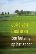 Een botsing op het spoor | Joris van Casteren |