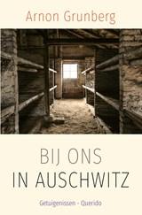 Bij ons in Auschwitz   Arnon Grunberg   9789021420059