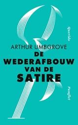 De wederafbouw van de satire   Arthur Umbgrove   9789021428703