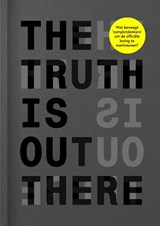 The Truth Is Out There   Jaron Harambam ; Marije Kuiper ; Roel Vaessen   9789021440804