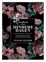 Handboek voor mindere dagen   Eveline Helmink   9789021571294