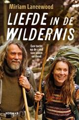 Liefde in de wildernis   Miriam Lancewood   9789021578385