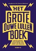 Het grote ouwe lullen boek   Jerry Goossens ; Frank van Hellemondt  