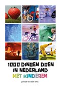 1000 dingen doen in Nederland met kinderen | Jeroen van der Spek |