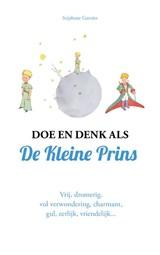 Doe en denk als De Kleine Prins | Stéphane Garnier | 9789021582894