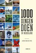 1000 dingen doen in Nederland   Jeroen van der Spek  