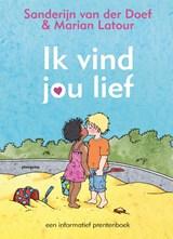 Ik vind jou lief   Sanderijn van der Doef   9789021670720