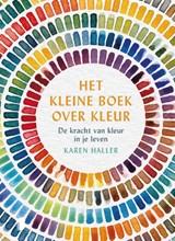 Het kleine boek over kleur | Karen Haller | 9789022588253