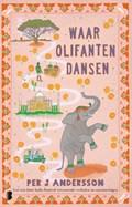 Waar olifanten dansen | Per J Andersson |
