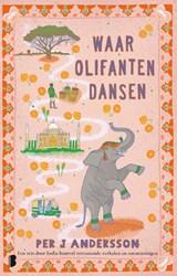 Waar olifanten dansen   Per J Andersson   9789022590157