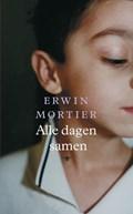 Alle dagen samen   Erwin Mortier  