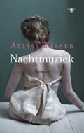 Nachtmuziek | Alissa Walser |
