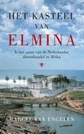 Het kasteel van Elmina   Marcel van Engelen  