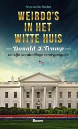 Weirdo's in het Witte huis   Peter van der Heiden   9789024433476