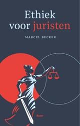 Ethiek voor juristen   Marcel Becker   9789024434312