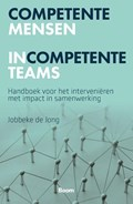 Competente mensen incompetente teams | Jobbeke de Jong |