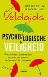 Veldgids Psychologische veiligheid   Hans van der Loo ; Joriene Beks   9789024439812