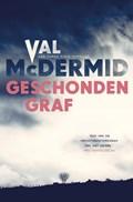 Geschonden graf | Val McDermid |