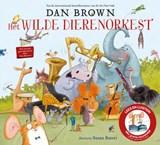 Het wilde dierenorkest | Dan Brown | 9789024590872