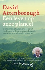 Een leven op onze planeet   David Attenborough   9789024592074
