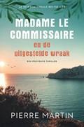 Madame le Commissaire en de uitgestelde wraak   Pierre Martin  