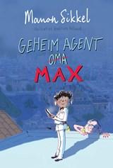 Geheim agent Max   Manon Sikkel ; Katrien Holland   9789024595679