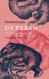 De beren en andere verhalen | Vsevolod Garsjin | 9789025308346