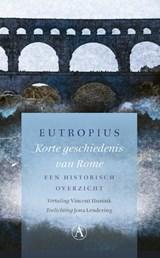 Korte geschiedenis van Rome   Eutropius   9789025310844