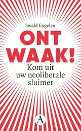 Ontwaak!   Ewald Engelen   9789025313050