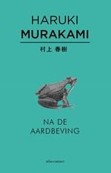 Na de aardbeving   Haruki Murakami   9789025443740