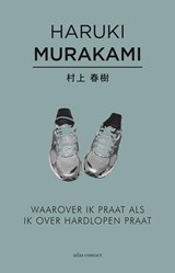 Waarover ik praat als ik over hardlopen praat   Haruki Murakami   9789025445386