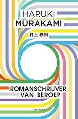 Romanschrijver van beroep   Haruki Murakami   9789025449834