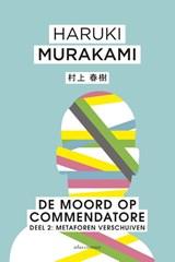 De moord op Commendatore- Deel 2   Haruki Murakami   9789025454531