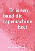 Er is een band die rapemachine heet   Levina van Winden  