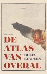 De atlas van overal   Deniz Kuypers   9789025470128