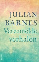 Verzamelde verhalen   Julian Barnes ; Caecile Hoog   9789025471415