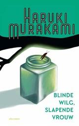 Blinde wilg, slapende vrouw   Haruki Murakami   9789025472122