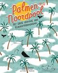 Palmen op de Noordpool | Marc ter Horst |
