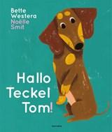 Hallo Teckel Tom   Bette Westera   9789025770297
