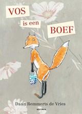 Vos is een boef   Daan Remmerts de Vries   9789025770617