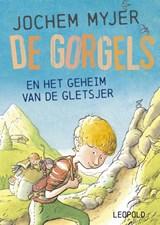 De Gorgels en het geheim van de gletsjer   Jochem Myjer   9789025875350