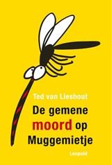 De gemene moord op Muggemietje | Ted van Lieshout | 9789025878924