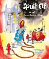 Spuit Elf wordt brandweerolifant   Harmen van Straaten   9789025881573