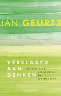 Verslaafd aan denken | Jan Geurtz |