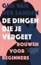De dingen die je vergeet | Gijs van der Sanden | 9789026343056